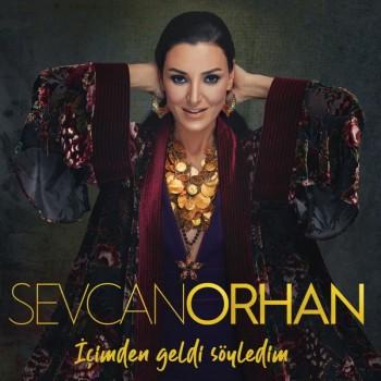 Sevcan Orhan - İçimden Geldi Söyledim (2019) (320 Kbps + Flac) Full Albüm İndir