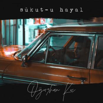 Oğuzhan Koç - Sükut-u Hayal (2019) Single Albüm İndir