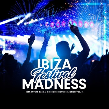 Ibiza Festival Madness Vol. 2 (2019) Full Albüm İndir