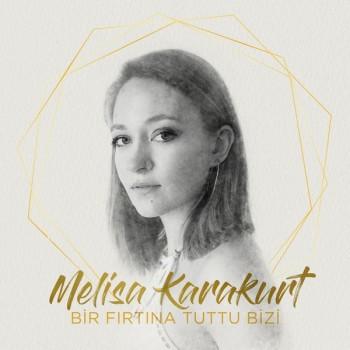 Melisa Karakurt - Bir Fırtına Tuttu Bizi (2019) Single Albüm İndir