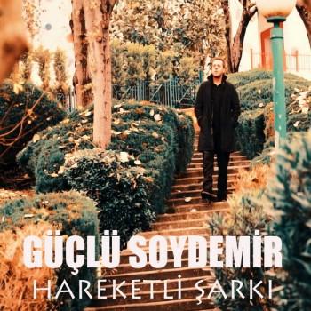 Güçlü Soydemir - Hareketli Şarkı (2019) Single Albüm İndir