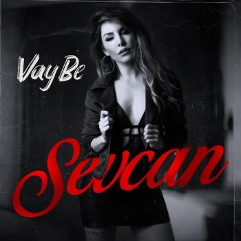 Sevcan - Vay Be (2019) Single Albüm İndir