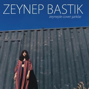 Zeynep Bastık - Zeyneple Cover Şarkılar (2019) Full Albüm İndir