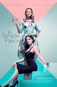 Blake Lively -                      	''A Simple Favor'' (2018) Posters.