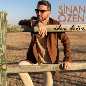 Sinan Özen - İki Kör (2018) Single Albüm İndir