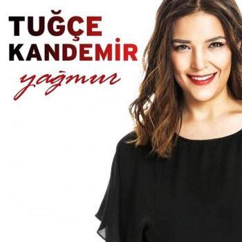 Tuğçe Kandemir - Yağmur (2019) Single Albüm İndir