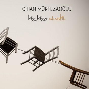 Cihan Mürtezaoğlu - Biz Bize Akustik (2018) Full Albüm İndir