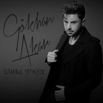 Gökhan Akar - İstanbul Yetmiyor (2019) (320 Kbps + Flac) Single Albüm İndir