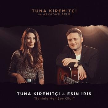 Tuna Kiremitçi & Esin İris - Seninle Her Şey Olur (2019) Single Albüm İndir