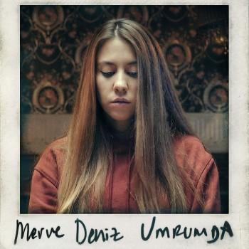 Merve Deniz - Umrumda (2019) Single Albüm İndir