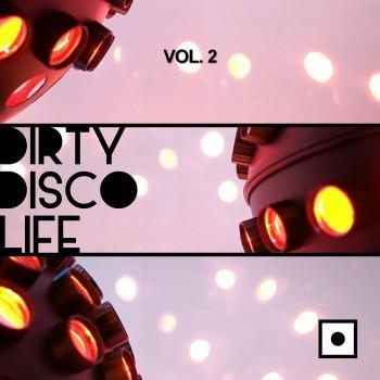 Dirty Disco Life Vol. 2 (2018) Full Albüm İndir