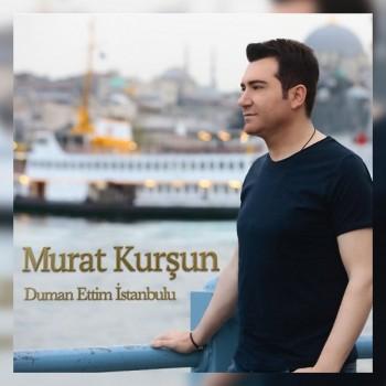 Murat Kurşun - Duman Ettim İstanbulu (2019) Single Albüm İndir