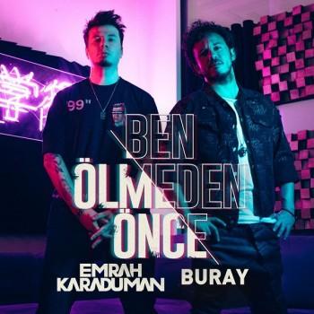 Emrah Karaduman, Buray - Ben Ölmeden Önce (2019) Single Albüm İndir