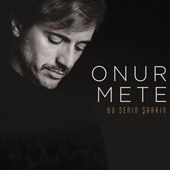 Onur Mete - Bu Senin Şarkın (2019) Single Albüm İndir
