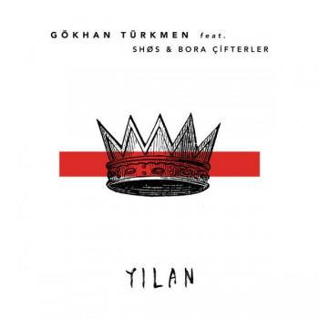 Gökhan Türkmen - Yılan (SHØS & Bora Çifterler Remix) (2018) Single Albüm İndir