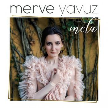Merve Yavuz - Mela (2019) Full Albüm İndir