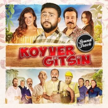 Çeşitli Sanatçılar - Koyver Gitsin (Orjinal Film Müziği) (2018) Full Albüm İndir