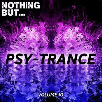 Various Artists - Nothing But... Psy Trance Vol. 10 (2019) Full Albüm İndir