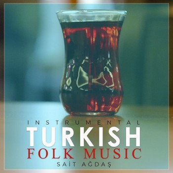 Sait Ağdaş - Instrumental Turkish Folk Music (2019) Full Albüm İndir