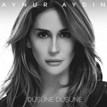 Aynur Aydın - Düşüne Düşüne (2019) Single Albüm İndir
