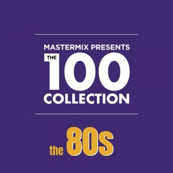 Mastermix Presents The 100 Collection The 80s (2019) Full Albüm İndir