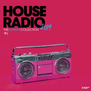 Various Artists - House Radio 2019 - The Ultimate Collection #3 (2019) Full Albüm İndir
