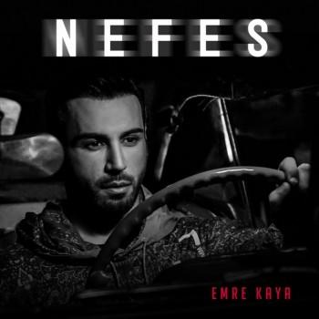 Emre Kaya - Nefes (2019) (320 Kbps + Flac) Single Albüm İndir