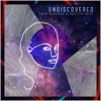 Cagin Kulacoglu & Nurettin Colak - Undiscovered (2018) Single Albüm İndir