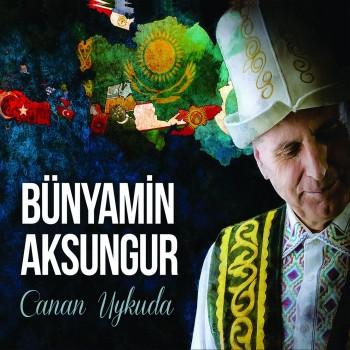 Bünyamin Aksungur - Canan Uykuda (2018) Full Albüm İndir