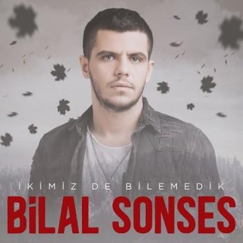 Bilal Sonses - İkimiz de Bilemedik (2019) Single Albüm İndir