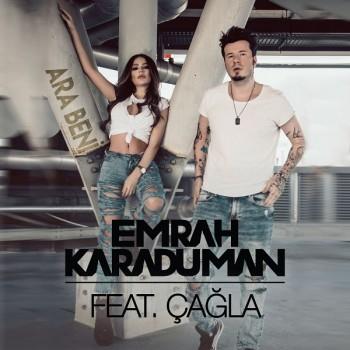 Emrah Karaduman, Çağla - Ara Beni (2019) Single Albüm İndir