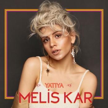 Melis Kar - Yatıya (2018) Single Albüm İndir
