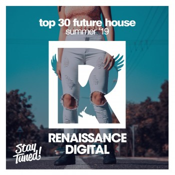 Top 30 Future House Summer '19 (2019) Full Albüm İndir