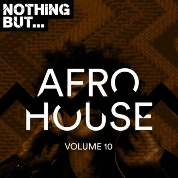Nothing But... Afro House Vol. 10 (2019) Full Albüm İndir