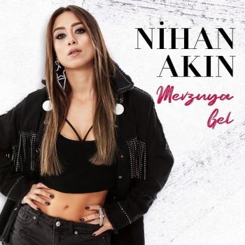Nihan Akın - Mevzuya Gel (2018) Single Albüm İndir