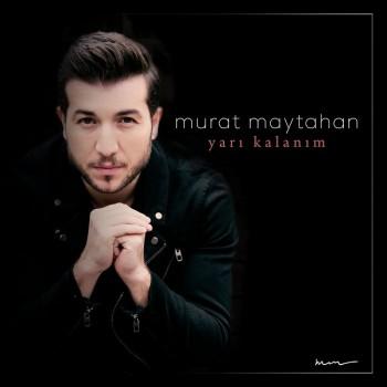 Murat Maytahan - Yarı Kalanım (2018) Single Albüm İndir