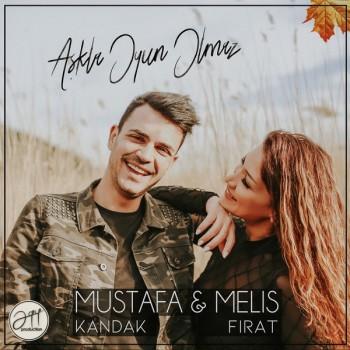 Mustafa Kandak & Melis Fırat - Aşkla Oyun Olmaz (2019) Single Albüm İndir