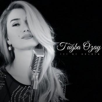 Tuğba Özay - İyi ki Geldin (2019) Single Albüm İndir