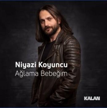 Niyazi Koyuncu - Ağlama Bebeğim (2019) Single Albüm İndir