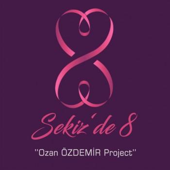 Çeşitli Sanatçılar - Sekiz'de 8: Ozan Özdemir Project (2019) Full Albüm İndir