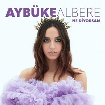 Aybüke Albere - Ne Diyorsan (2018) Single Albüm İndir