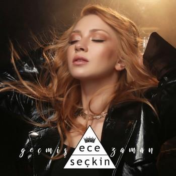 Ece Seçkin - Geçmiş Zaman (2019) Single Albüm İndir