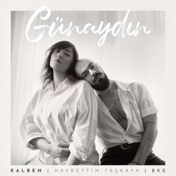 Kalben, BKE & Hayrettin Taşkaya - Günaydın (2019) Single Albüm İndir