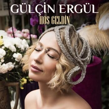 Gülçin Ergül - Hoş Geldin (2019) Single Albüm İndir