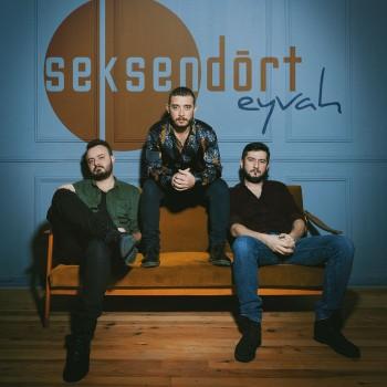 Seksendört - Eyvah (2019) Single Albüm İndir