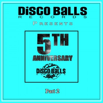 Best Of 5 Years Of Disco Balls Records Part 2 (2019) Full Albüm İndir