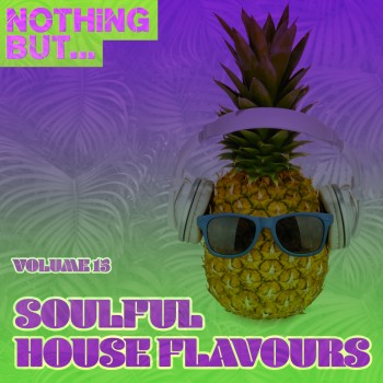 Nothing But... Soulful House Flavours Vol. 15 (2019) Full Albüm İndir