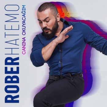 Rober Hatemo - Canına Okuyacağım (2018) (320 Kbps + Flac) Single Albüm İndir