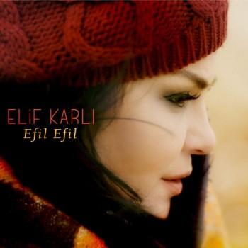 Elif Karlı - Efil Efil (2018) Single Albüm İndir