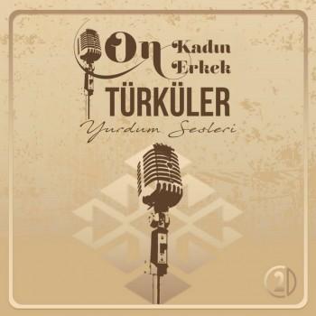 Çeşitli Sanatçılar - On Kadın On Erkek Türküler (2018) Full Albüm İndir